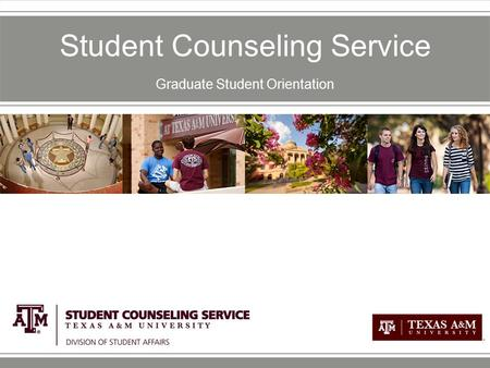 Student Counseling Service Graduate Student Orientation.