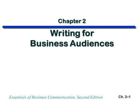 Essentials of Business Communication, Second Edition Ch. 2–1.