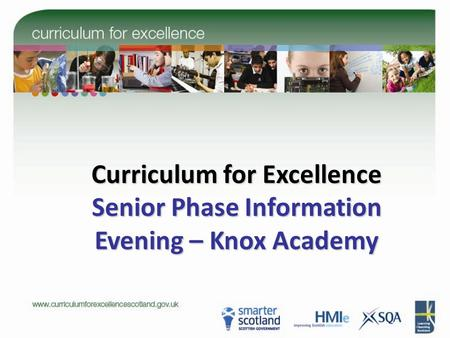 Curriculum for Excellence Senior Phase Information Evening – Knox Academy.