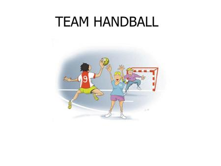 TEAM HANDBALL. HISTORY Team handball originated in Germany in the 1900's and became an Olympic sport for men in 1972 in Munich, Germany and the 1976 Summer.