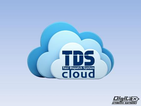What is? Digitax TDS Cloud System is a last generation taxi dispatch system and fleet management that uses modern communication technologies (GPRS/UMTS,
