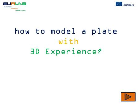 How to model a plate with 3D Experience?. Creating a part 7 create a contour with PowerCopy: contour motor board relative to the left. 6 create a contour.