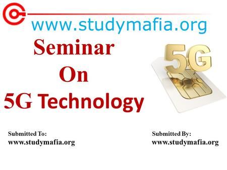 Seminar On 5G Technology  Submitted To: Submitted By:
