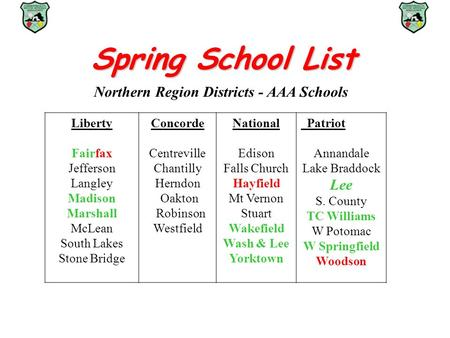 Spring School List Northern Region Districts - AAA Schools Liberty Fairfax Jefferson Langley Madison Marshall McLean South Lakes Stone Bridge Concorde.