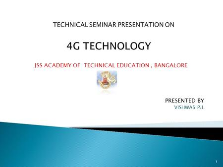 1 VISHWAS P.L, MADHUKARA PATAK PRESENTED BY VISHWAS P.L JSS ACADEMY OF TECHNICAL EDUCATION, BANGALORE TECHNICAL SEMINAR PRESENTATION ON.