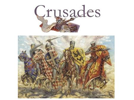 1095-1096 The Peasants Crusade 1095-1099 The First Crusade 1147-1149 The Second Crusade 1189-1192 The Third Crusade 1202-1204 The Fourth Crusade 1202?