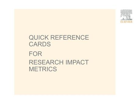1 QUICK REFERENCE CARDS FOR RESEARCH IMPACT METRICS.