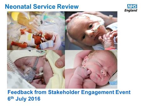 Feedback from Stakeholder Engagement Event 6 th July 2016 Neonatal Service Review.