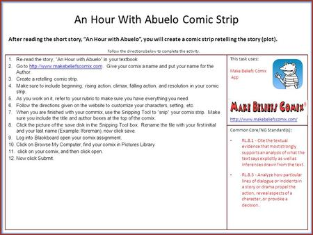 "An Hour With Abuelo Comic Strip 1.Re-read the story, ""An Hour with Abuelo"" in your textbook 2.Go to  Give your comix a."