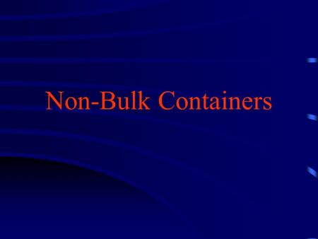 Non-Bulk Containers. Hazardous Materials Technician Study Guide 2 Design and Contents Non-Bulk Packaging –Bags and Bottles –Boxes –Multi-cell Packaging.