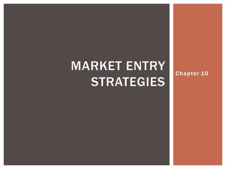 Chapter 10 MARKET ENTRY STRATEGIES.  Managerial commitment  Market and competitive analysis  Internal Analysis  Competitive Strategy Formulation.