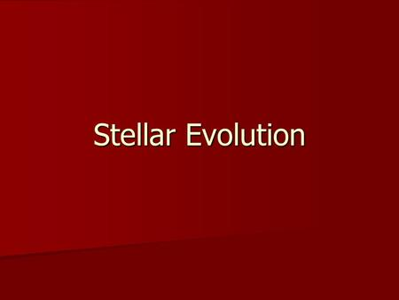Stellar Evolution. Structure Mass governs a star's temperature, luminosity, and diameter Hydrostatic Equilibrium – the balance between gravity squeezing.