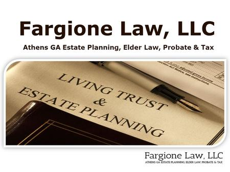 Athens GA Estate Planning, Elder Law, Probate & Tax Fargione Law, LLC.