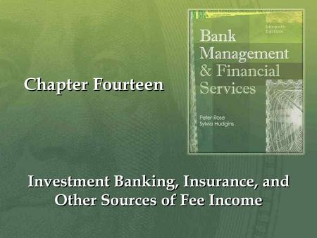 Chapter Fourteen Investment Banking, Insurance, and Other Sources of Fee Income.