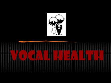 Vocal Health. The Human Voice Vocal Technique Healthy Singing Vocal Injury and Fatigue Warning Signs.