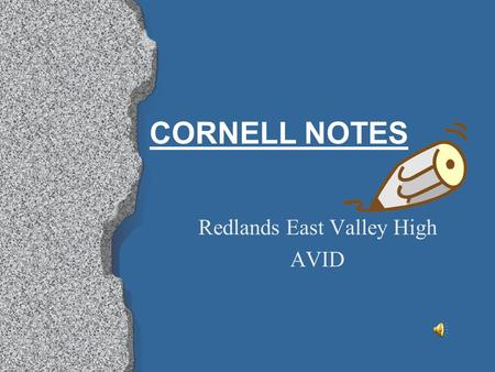 CORNELL NOTES Redlands East Valley High AVID The Hidden Curriculum Quick write Questions: How did you learn the skill of note taking? How did this skill.