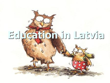 Education in Latvia. Question One of the millennium development goals is Education for All. Describe what government of your county does to reach this.