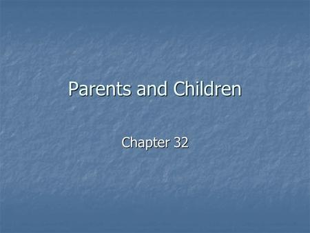 Parents and Children Chapter 32. Paternity Family Support Act of 1988- Requires all states to assist mothers and children in obtaining paternity testing.