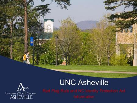 UNC Asheville Red Flag Rule and NC Identity Protection Act Information.