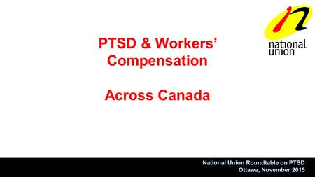 PTSD & Workers' Compensation Across Canada. From 2013 report by WCB Nova Scotia.