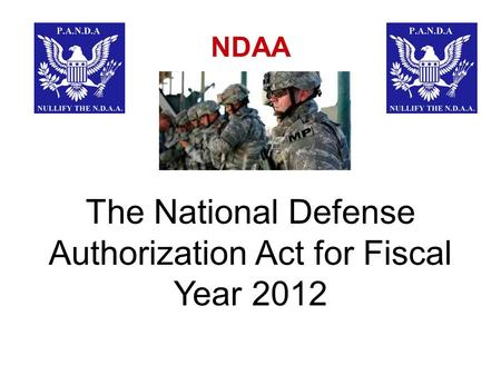 NDAA The National Defense Authorization Act for Fiscal Year 2012.