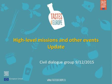 High-level missions and other events Update Civil dialogue group 9/12/2015.