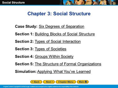 Social Structure Original Content Copyright © Holt McDougal. Additions and changes to the original content are the responsibility of the instructor. Chapter.
