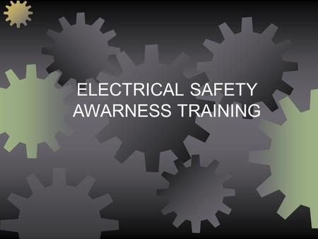 ELECTRICAL SAFETY AWARNESS TRAINING. Protection Overcurrent Protection  Fuses and circuit breakers open/break the circuit automatically when too much.