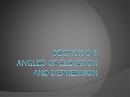 An angle of elevation is the angle formed by a horizontal line and a line of sight to a point above the line. In the diagram, 1 is the angle of elevation.