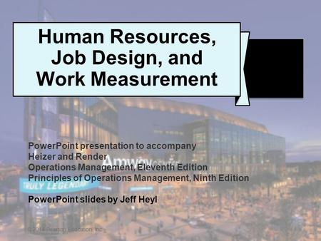 © 2014 Pearson Education, Inc.10 - 1 © 2014 Pearson Education, Inc. Human Resources, Job Design, and Work Measurement PowerPoint presentation to accompany.
