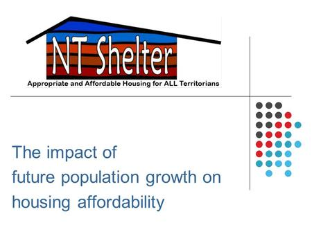 The impact of future population growth on housing affordability.