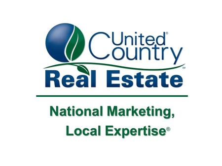 National Marketing, Local Expertise ® Local Expertise ®