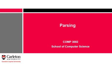 Parsing COMP 3002 School of Computer Science. 2 The Structure of a Compiler syntactic analyzer code generator program text interm. rep. machine code tokenizer.