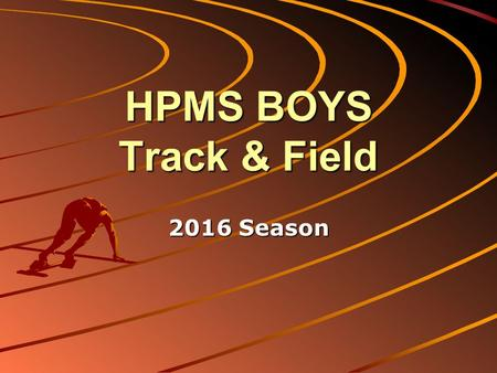 HPMS BOYS Track & Field 2016 Season. Track Coach Andy Watkins 8th grade boys  Watkins – Distance, Long & Triple Jump.
