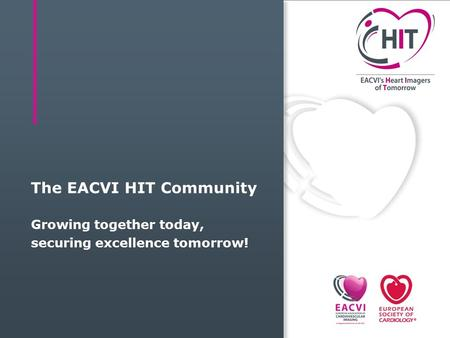 The EACVI HIT Community Growing together today, securing excellence tomorrow!
