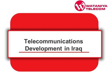 Telecommunications Development in Iraq. 2 Asiacell Historical Facts 6 October 2003 - Asiacell awarded northern Iraq GSM license 22 December 2003 - License.