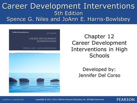 Career Development Interventions 5th Edition Spence G. Niles and JoAnn E. Harris-Bowlsbey Copyright © 2017, 2013, 2009 by Pearson Education, Inc. All Rights.