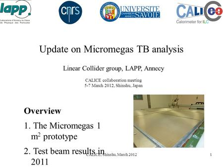 CALICE, Shinshu, March 20121 Update on Micromegas TB analysis Linear Collider group, LAPP, Annecy CALICE collaboration meeting 5-7 March 2012, Shinshu,