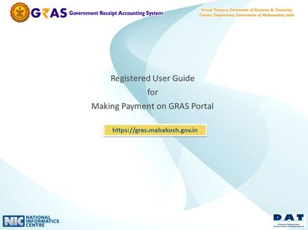 Registered User Guide for Making Payment on GRAS Portal https://gras.mahakosh.gov.in.