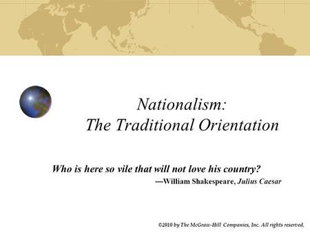 ©2010 by The McGraw-Hill Companies, Inc. All rights reserved. ©2010 by The McGraw-Hill Companies, Inc. All rights reserved. Nationalism: The Traditional.
