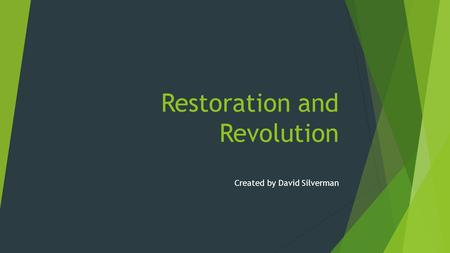 Restoration and Revolution Created by David Silverman.
