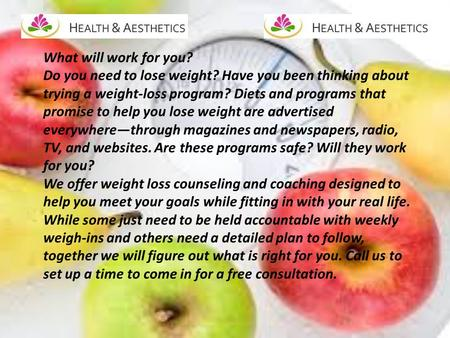 What will work for you? Do you need to lose weight? Have you been thinking about trying a weight-loss program? Diets and programs that promise to help.