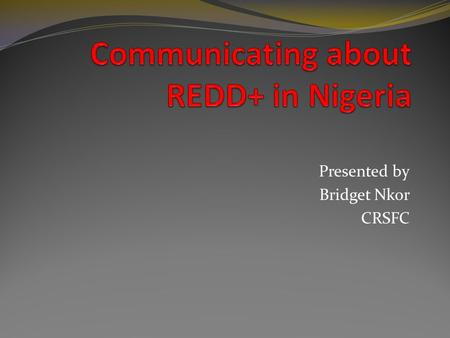 Presented by Bridget Nkor CRSFC. What is communication Exchange of information between people, o By means of speaking, o Writing, o Using a common system.