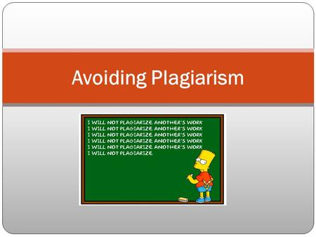 Avoiding Plagiarism. What is Plagiarism? Plagiarism The practice of taking someone else's work or ideas and passing them off as one's own.