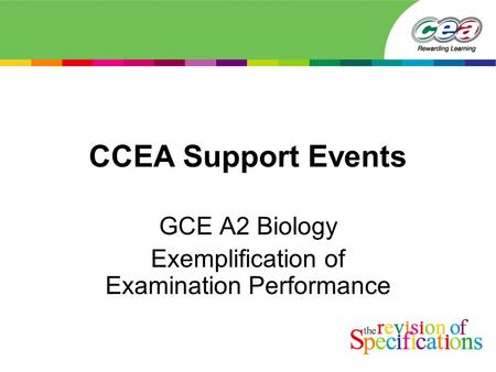 CCEA Support Events GCE A2 Biology Exemplification of Examination Performance.