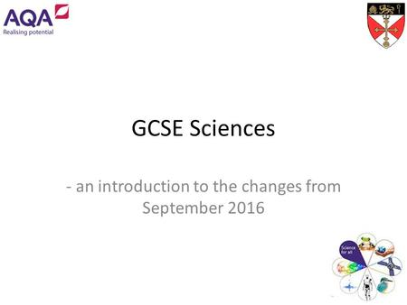 GCSE Sciences - an introduction to the changes from September 2016.