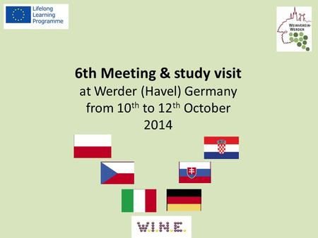 6th Meeting & study visit at Werder (Havel) Germany from 10 th to 12 th October 2014.