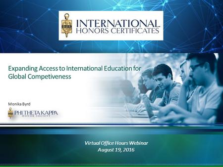 Expanding Access to International Education for Global Competiveness Virtual Office Hours Webinar August 19, 2016.