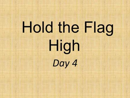 Hold the Flag High Day 4. Why is honesty important?
