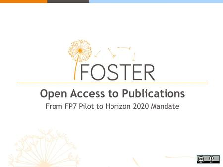 Open Access to Publications From FP7 Pilot to Horizon 2020 Mandate.